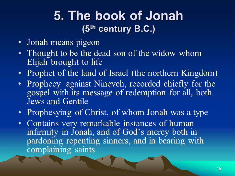 5. The book of Jonah (5th century B.C.)