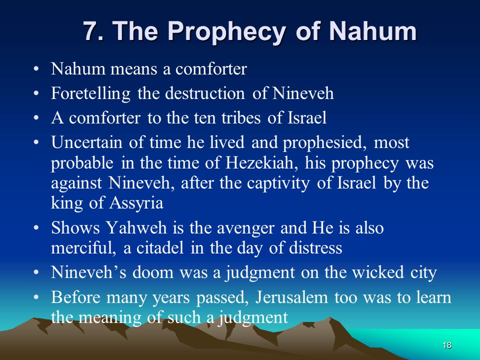 7. The Prophecy of Nahum Nahum means a comforter
