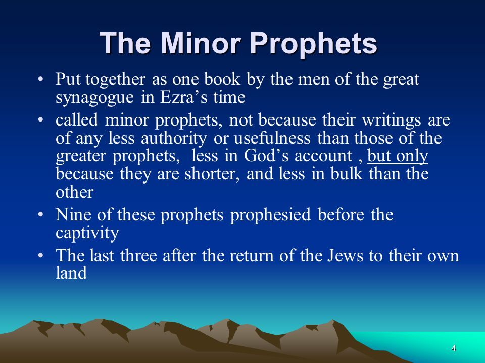 The Minor Prophets Put together as one book by the men of the great synagogue in Ezra's time.