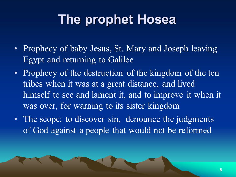 The prophet Hosea Prophecy of baby Jesus, St. Mary and Joseph leaving Egypt and returning to Galilee.