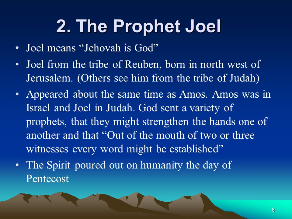 2. The Prophet Joel Joel means Jehovah is God