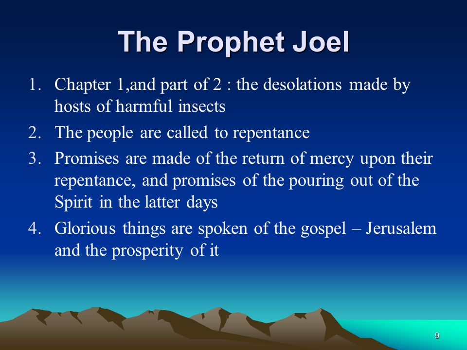 The Prophet Joel Chapter 1,and part of 2 : the desolations made by hosts of harmful insects. The people are called to repentance.