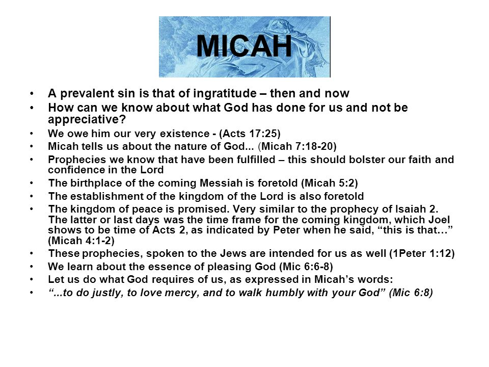 MICAH A prevalent sin is that of ingratitude – then and now