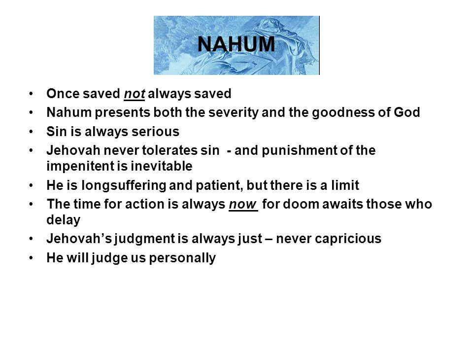 NAHUM Once saved not always saved