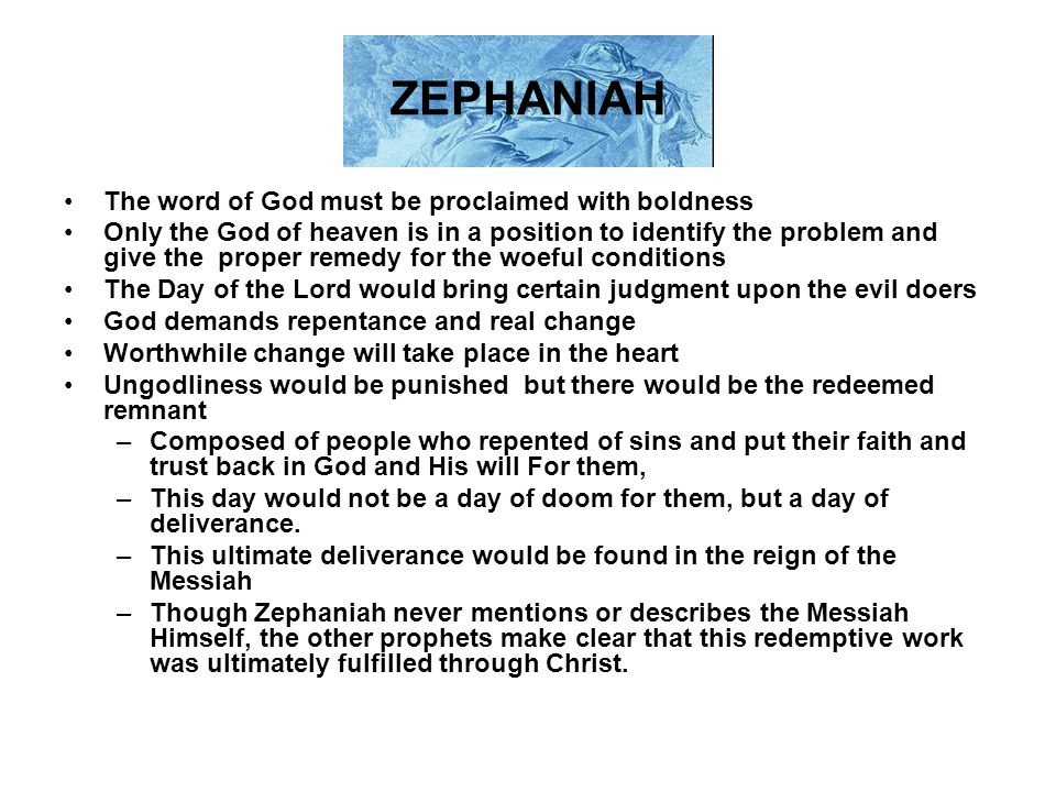 ZEPHANIAH The word of God must be proclaimed with boldness