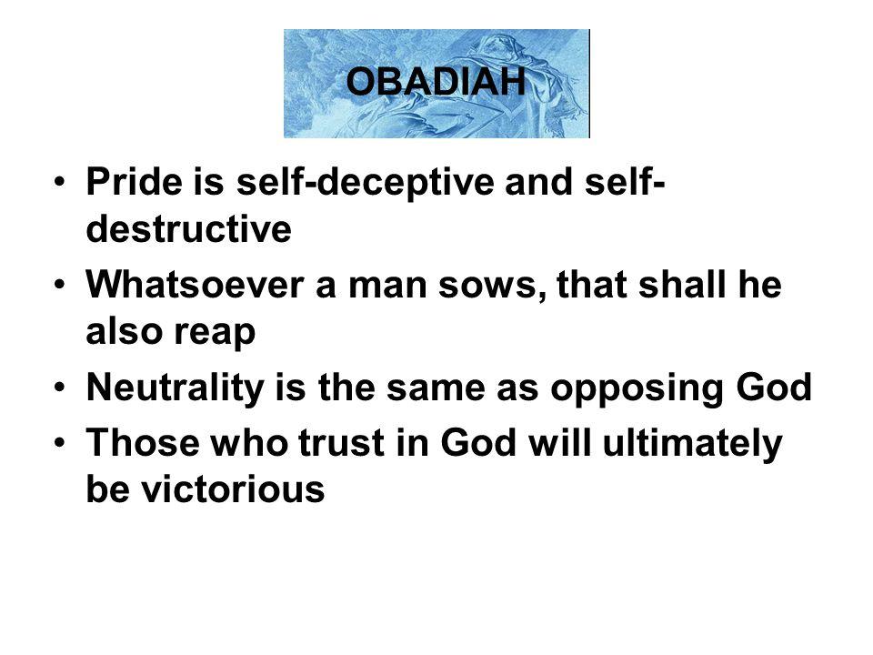 Pride is self-deceptive and self-destructive
