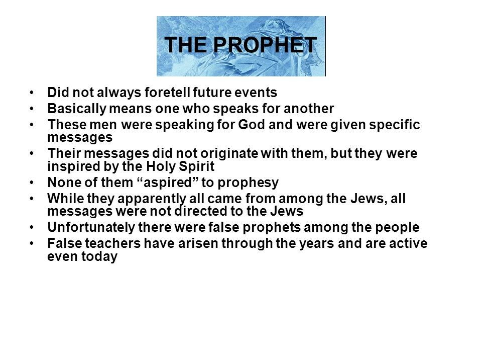 THE PROPHET Did not always foretell future events