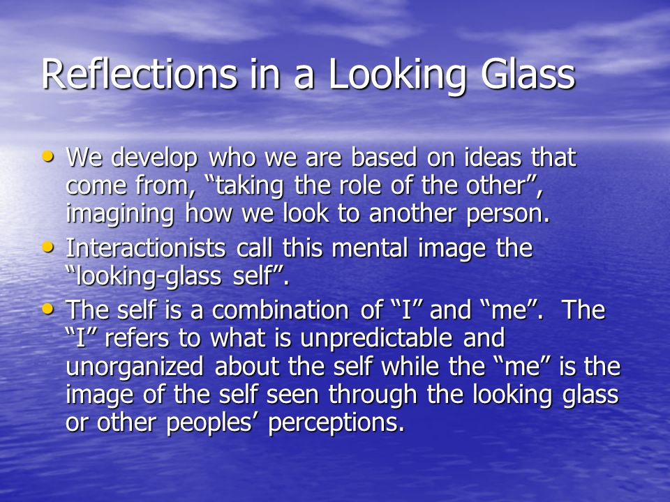 Reflections in a Looking Glass