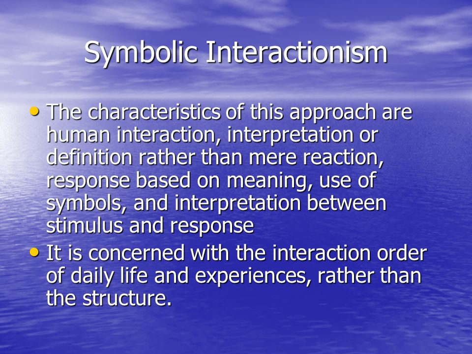 George Herbert Meads Symbolic Interactionism Ppt Video Online