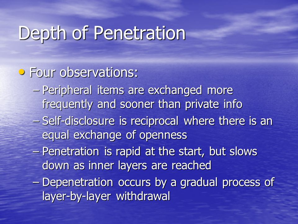 Depth of Penetration Four observations: