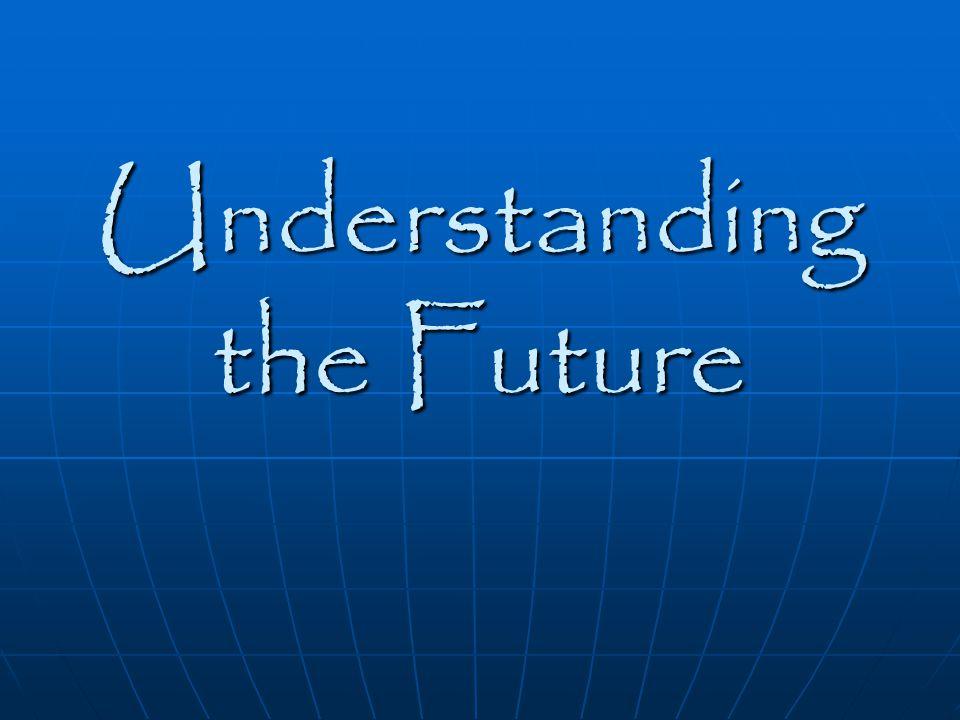 Understanding the Future