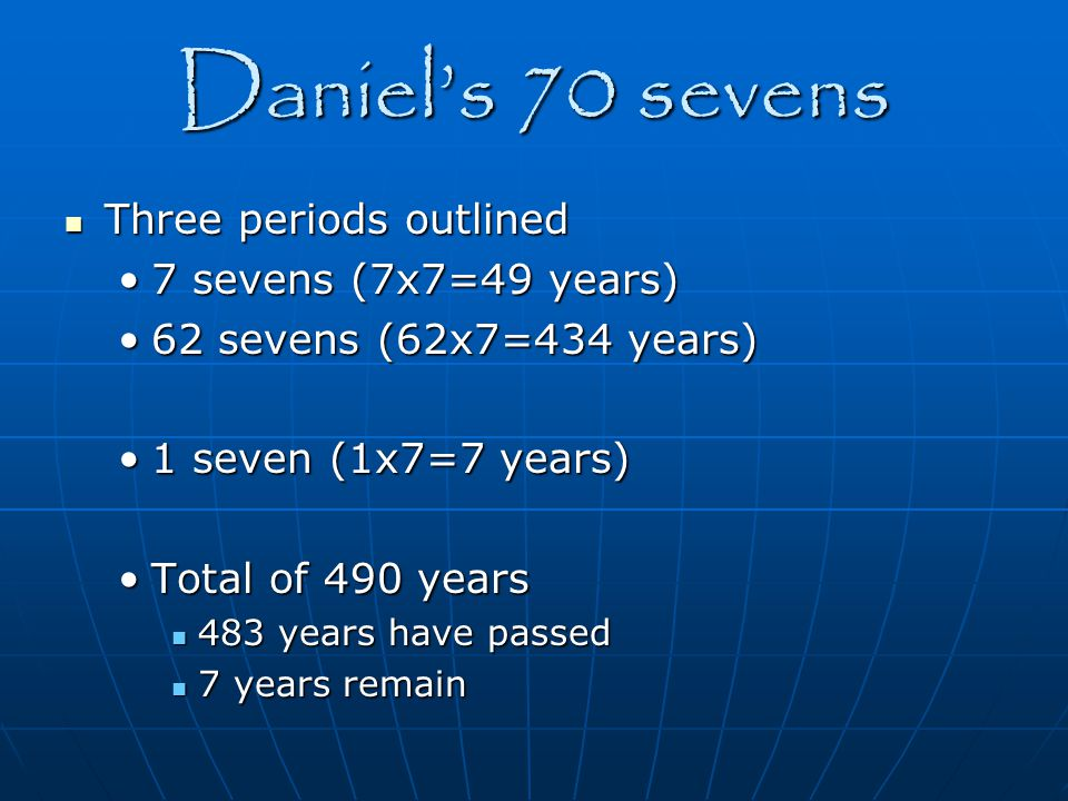 Daniel's 70 sevens Three periods outlined 7 sevens (7x7=49 years)