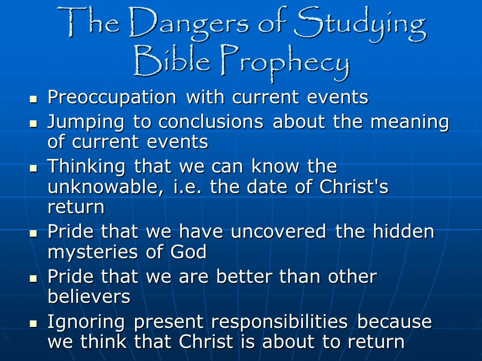 The Dangers of Studying Bible Prophecy