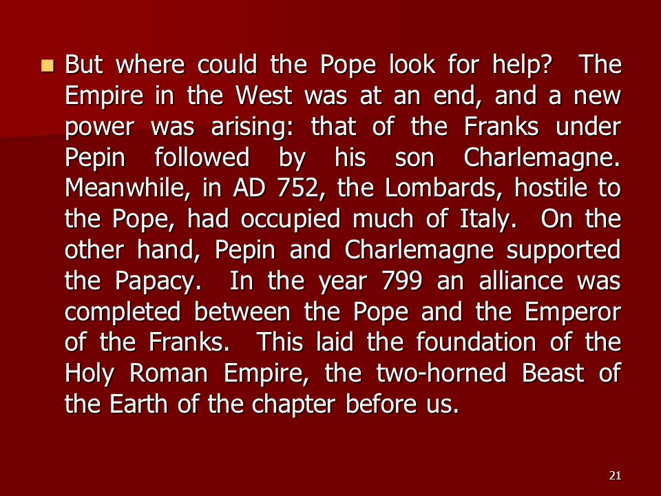 But where could the Pope look for help