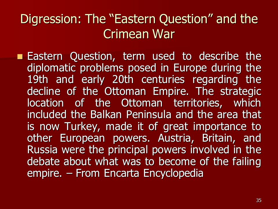 Digression: The Eastern Question and the Crimean War