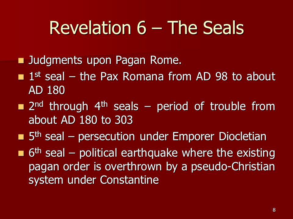 Revelation 6 – The Seals Judgments upon Pagan Rome.
