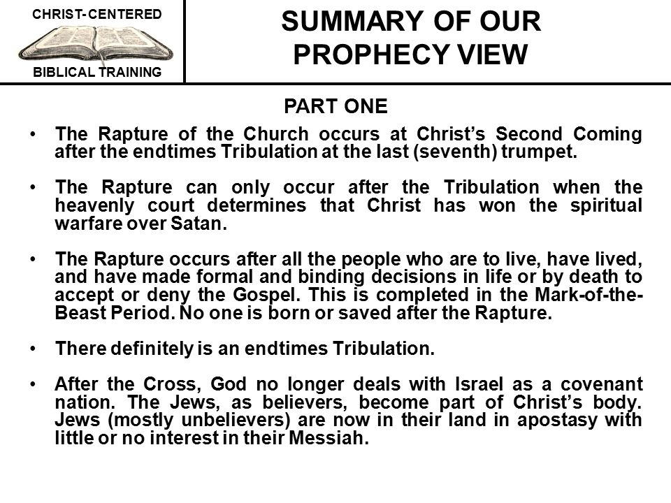 SUMMARY OF OUR PROPHECY VIEW