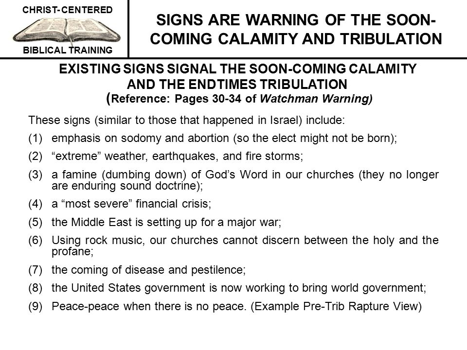 SIGNS ARE WARNING OF THE SOON-COMING CALAMITY AND TRIBULATION