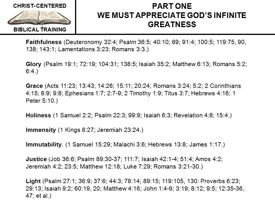 PART ONE WE MUST APPRECIATE GOD'S INFINITE GREATNESS