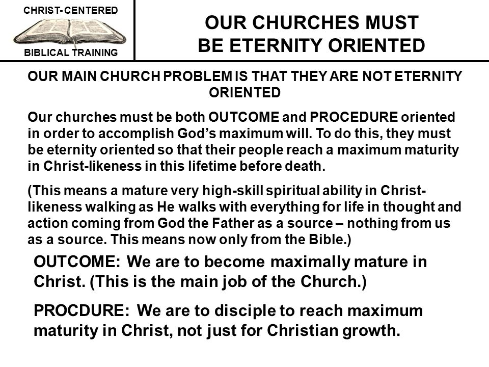 OUR CHURCHES MUST BE ETERNITY ORIENTED