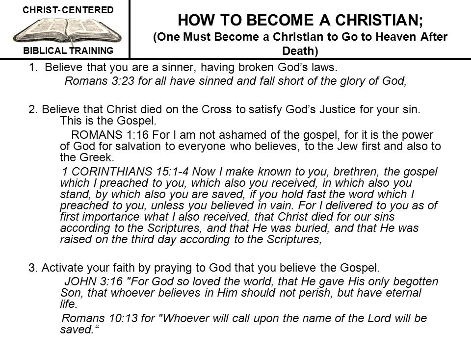 HOW TO BECOME A CHRISTIAN; (One Must Become a Christian to Go to Heaven After Death)