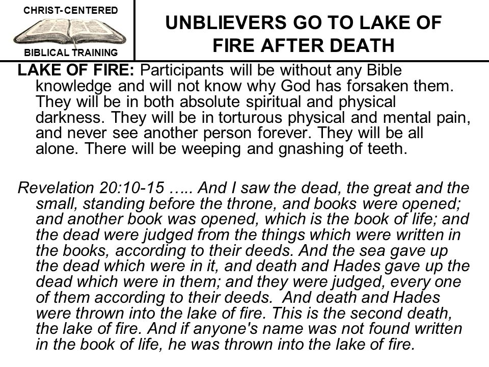 UNBLIEVERS GO TO LAKE OF FIRE AFTER DEATH