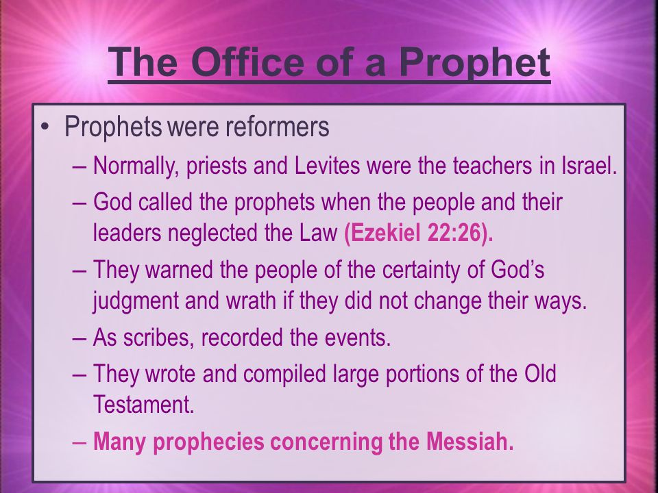 The Office of a Prophet Prophets were reformers