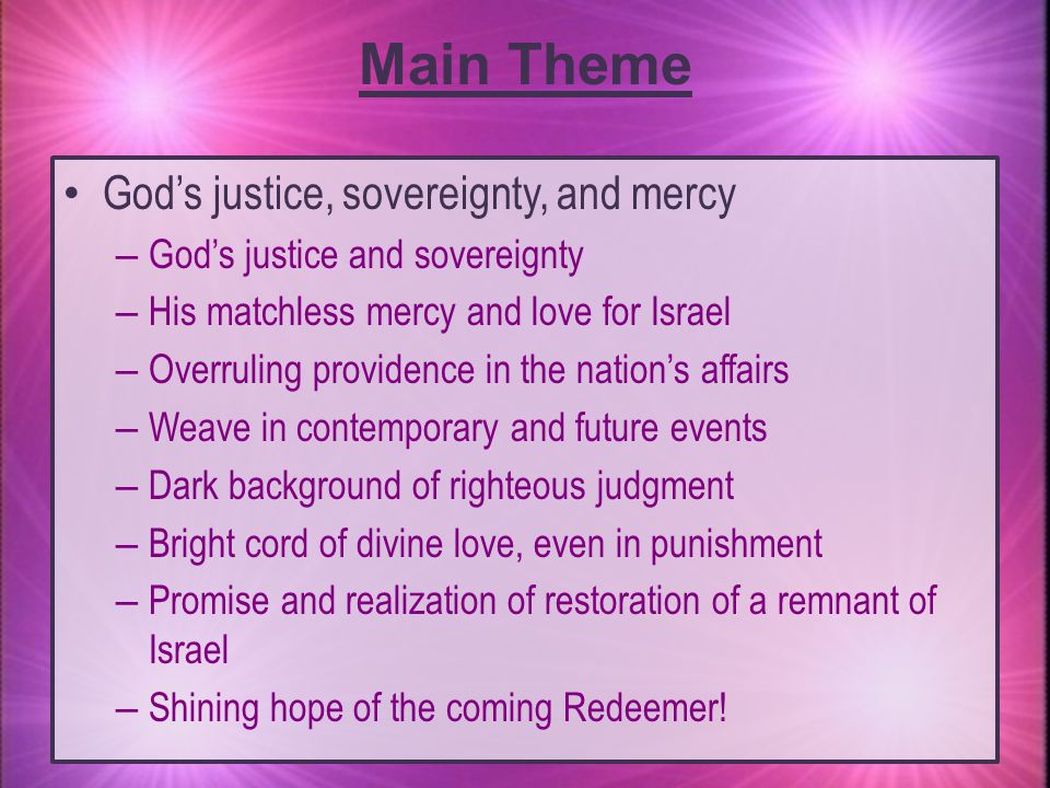 Main Theme God's justice, sovereignty, and mercy