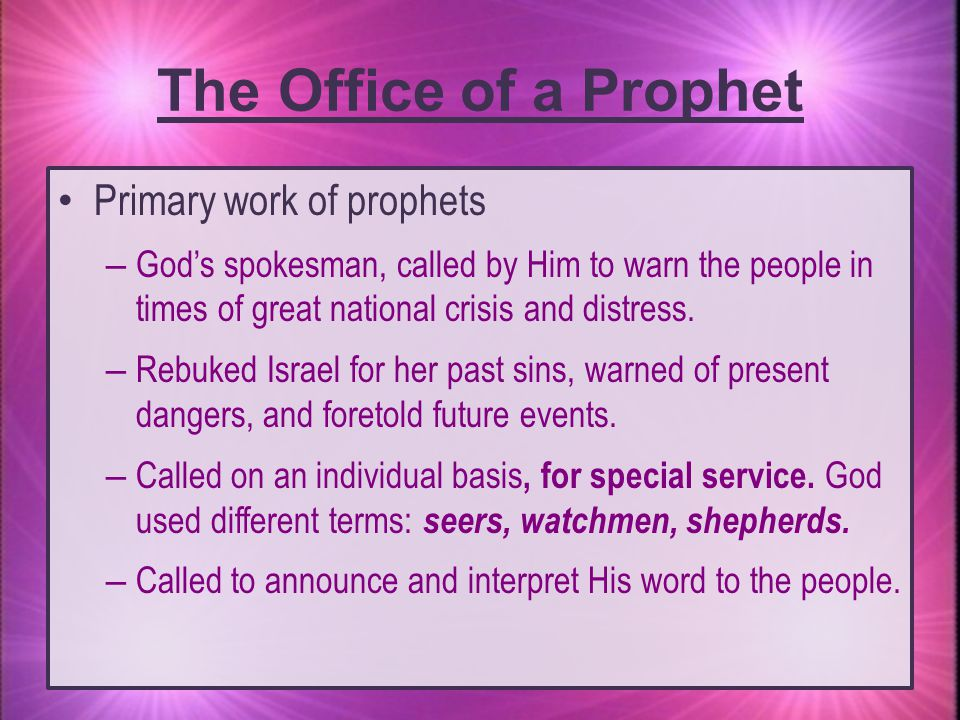 The Office of a Prophet Primary work of prophets