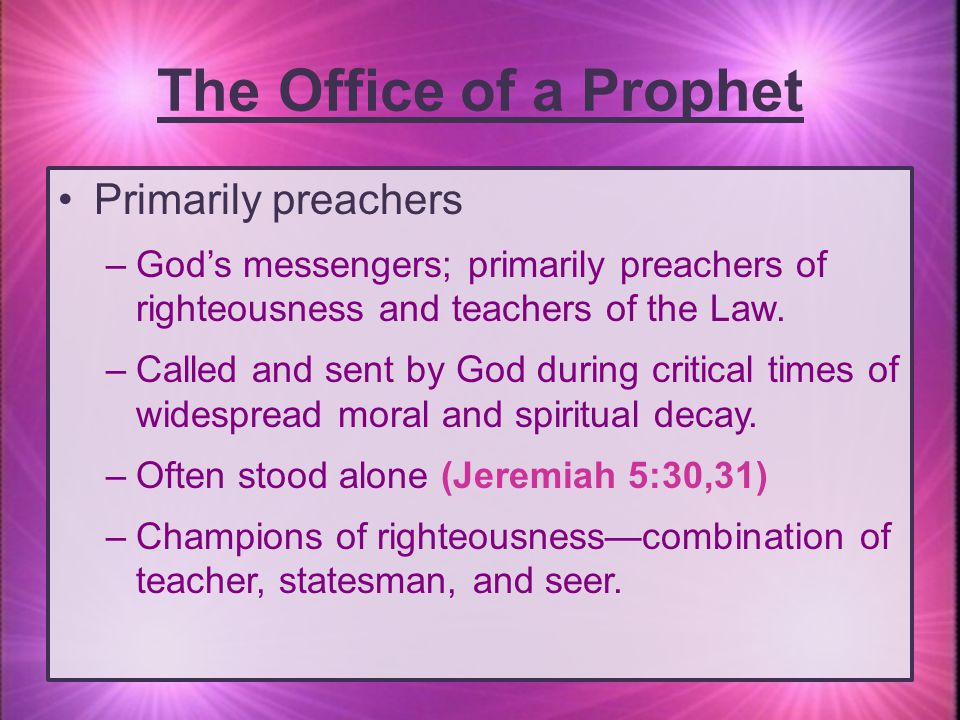 The Office of a Prophet Primarily preachers
