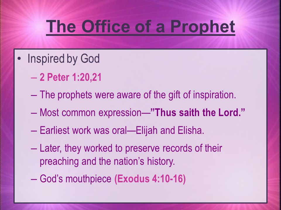 The Office of a Prophet Inspired by God 2 Peter 1:20,21