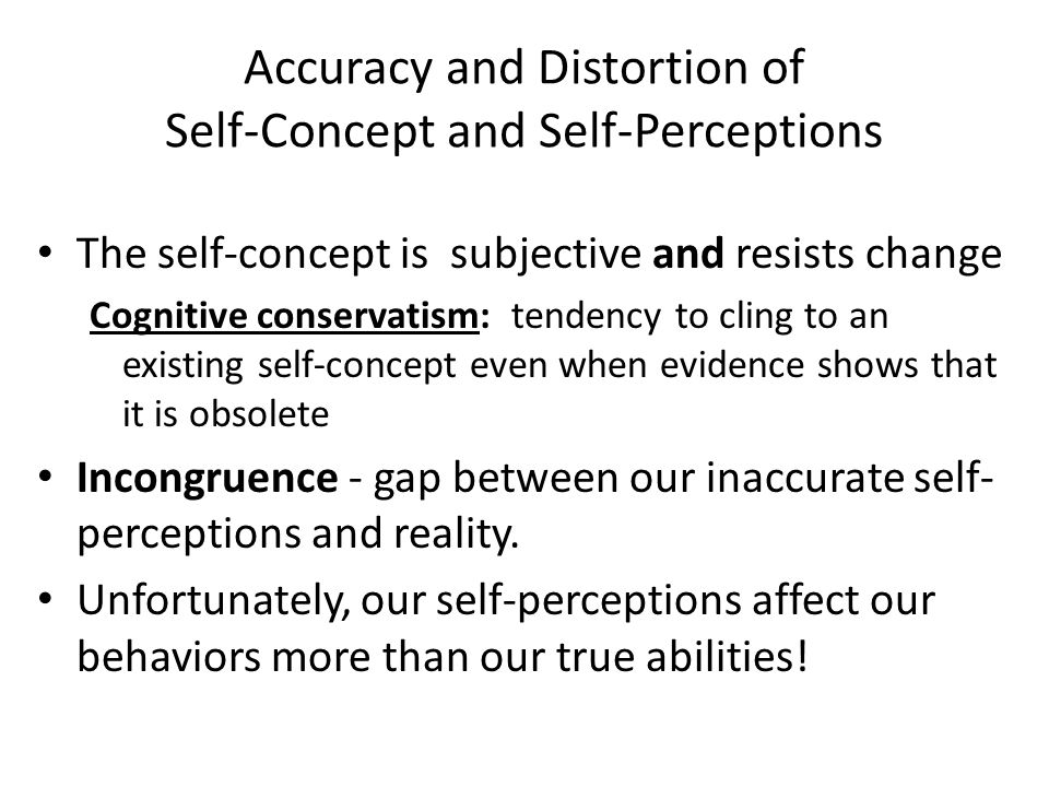 Accuracy and Distortion of Self-Concept and Self-Perceptions