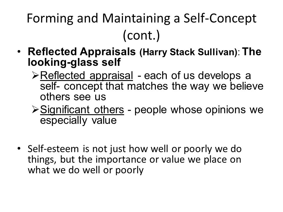 Forming and Maintaining a Self-Concept (cont.)