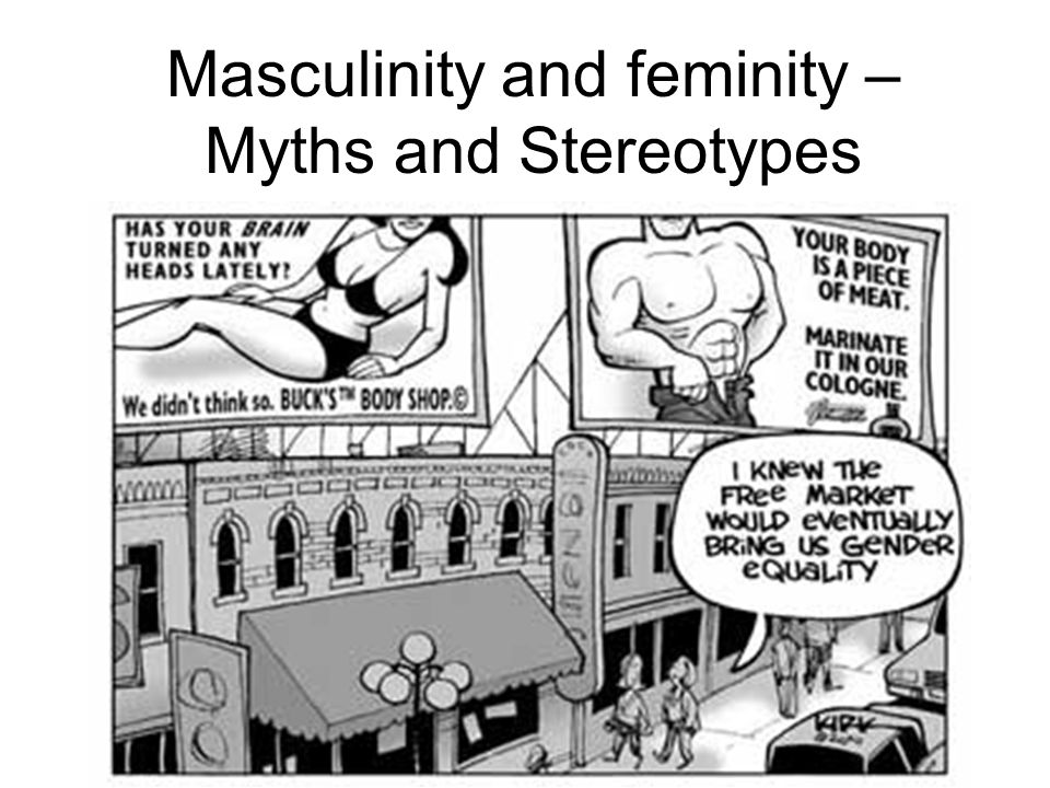 Masculinity and feminity – Myths and Stereotypes