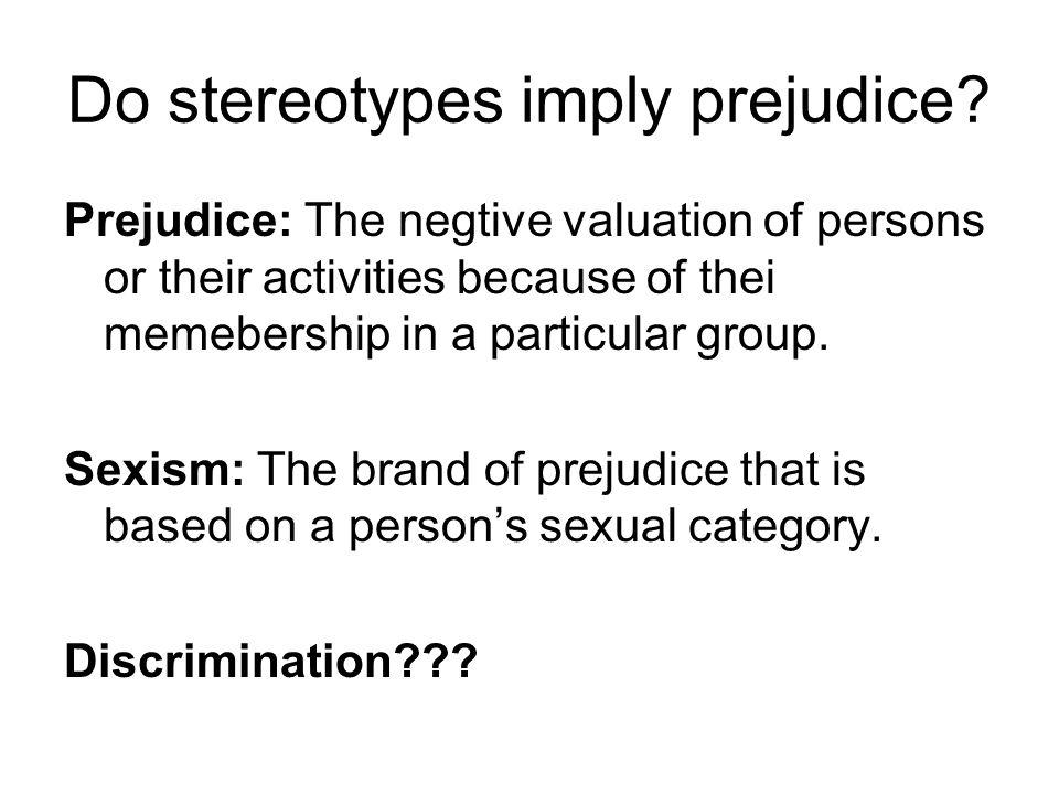 Do stereotypes imply prejudice