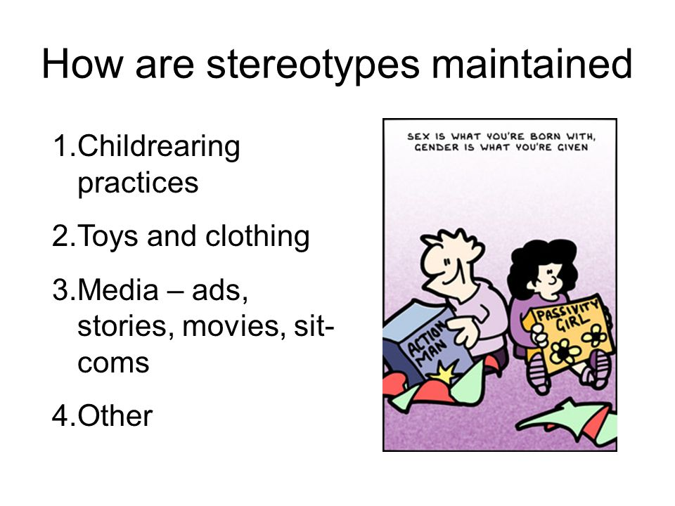 How are stereotypes maintained