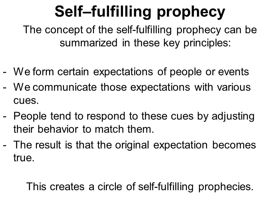 Self–fulfilling prophecy