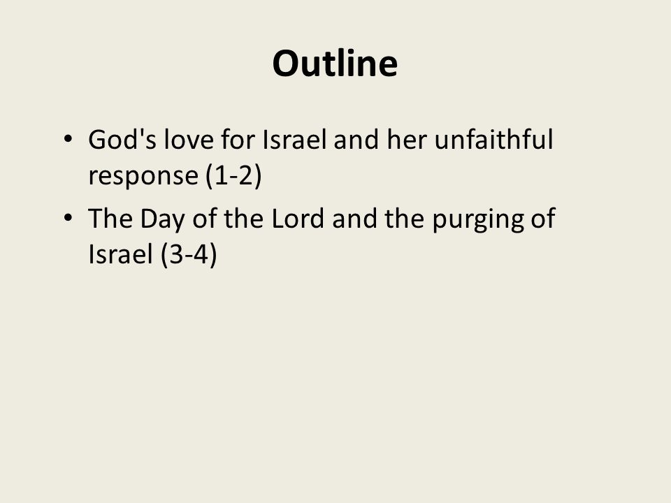 Outline God s love for Israel and her unfaithful response (1-2)