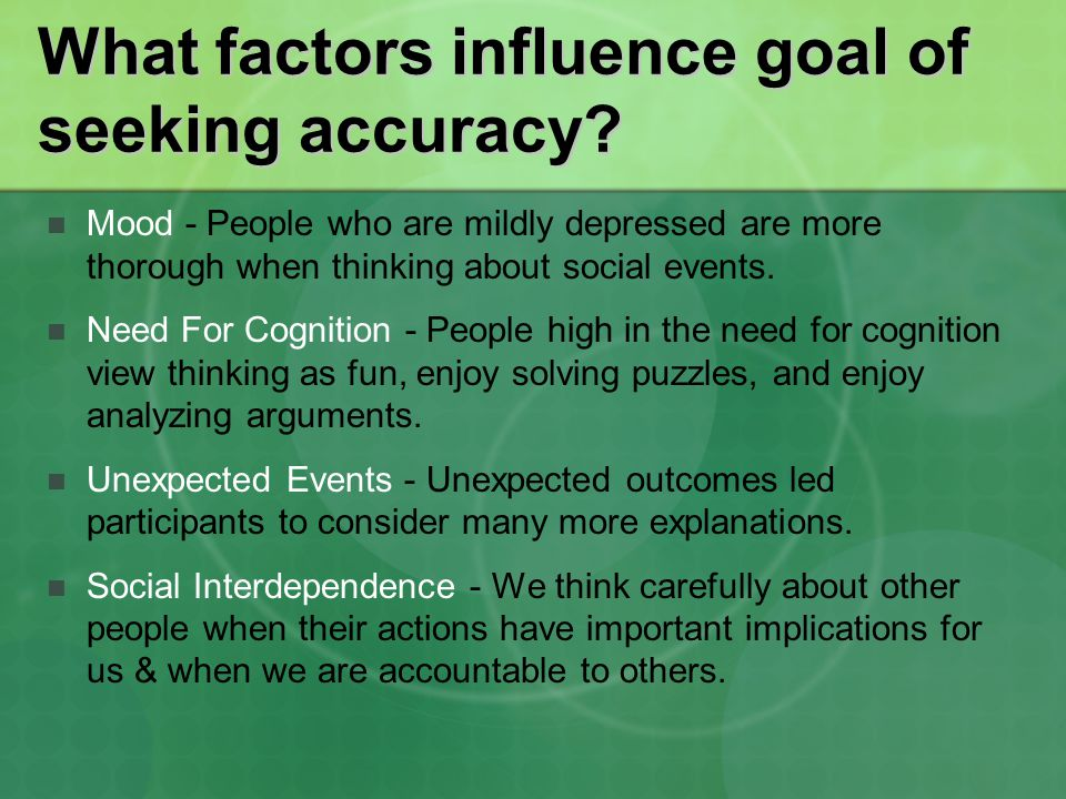 What factors influence goal of seeking accuracy