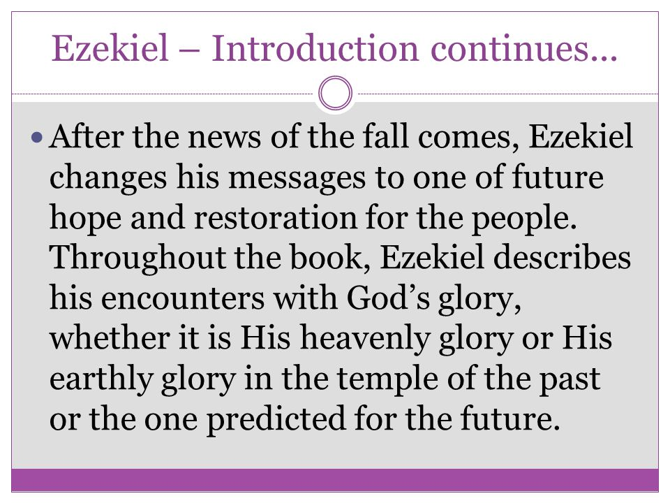 Ezekiel – Introduction continues...