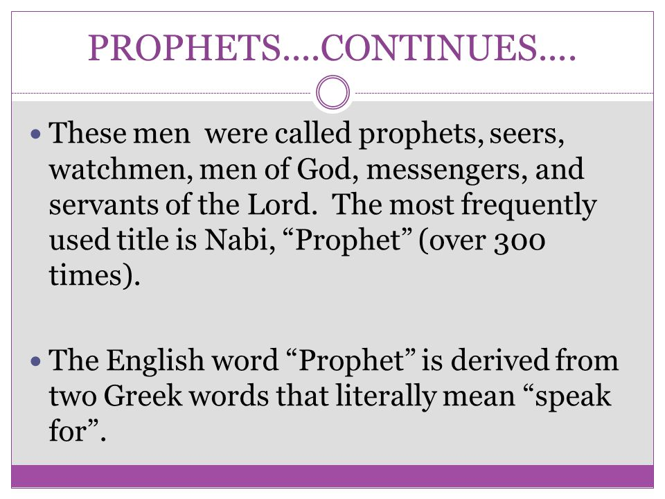 PROPHETS....CONTINUES....