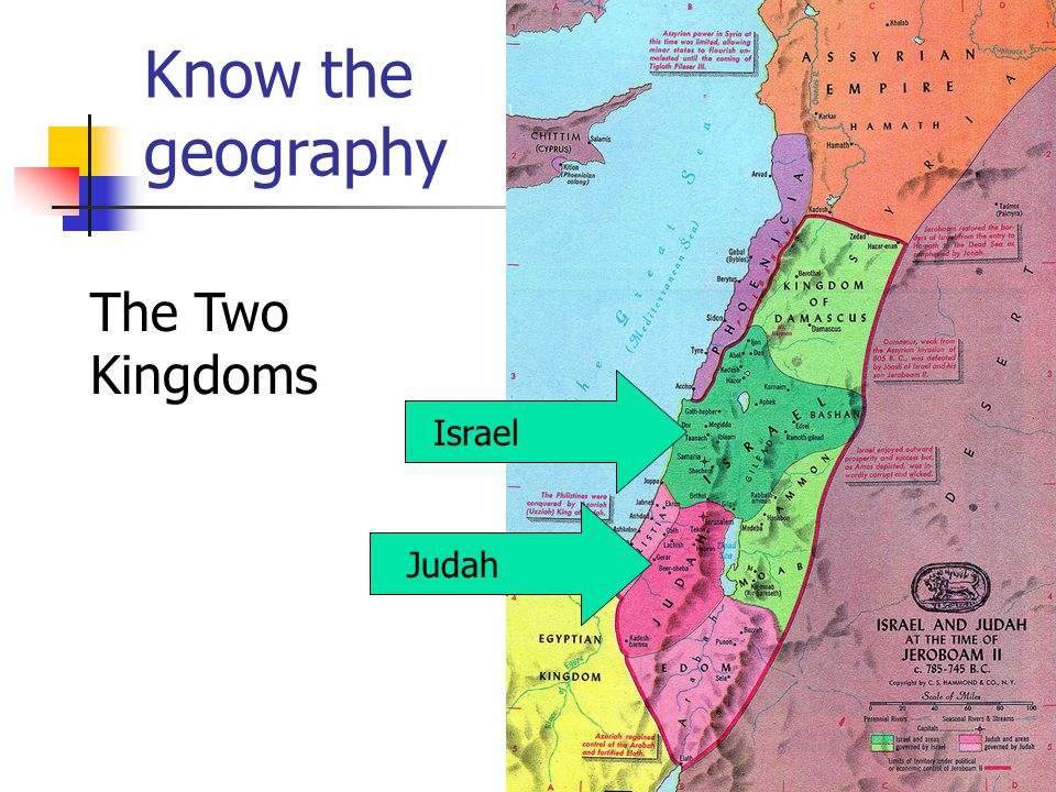 Know the geography The Two Kingdoms Israel Judah
