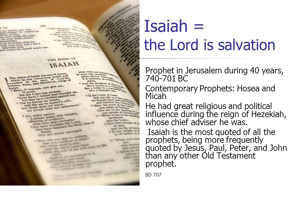 Isaiah = the Lord is salvation