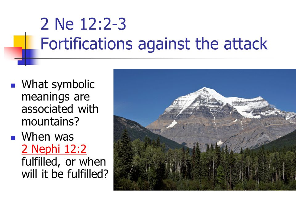 2 Ne 12:2-3 Fortifications against the attack