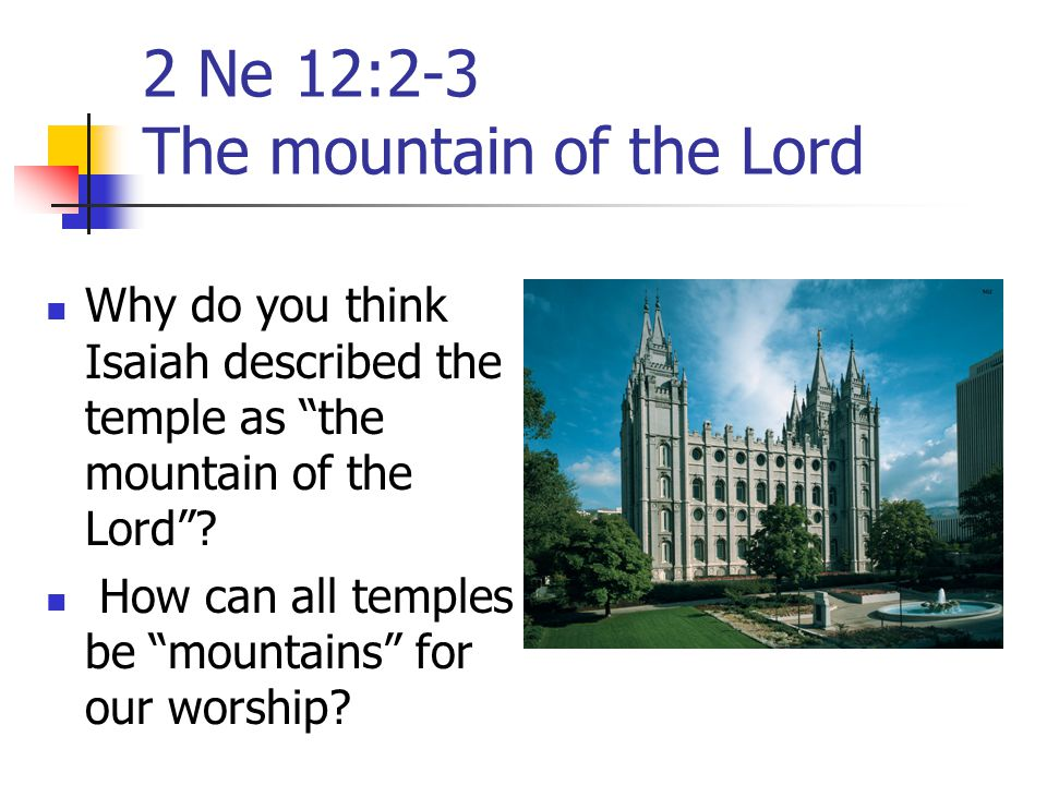 2 Ne 12:2-3 The mountain of the Lord