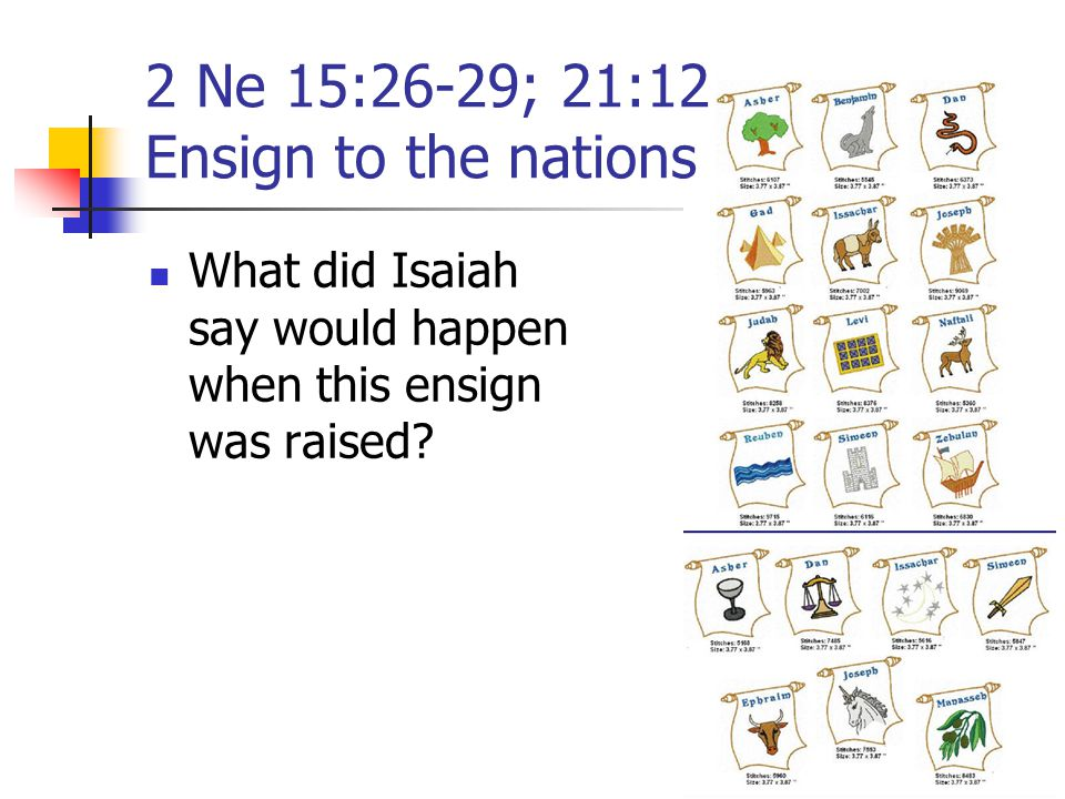2 Ne 15:26-29; 21:12 Ensign to the nations
