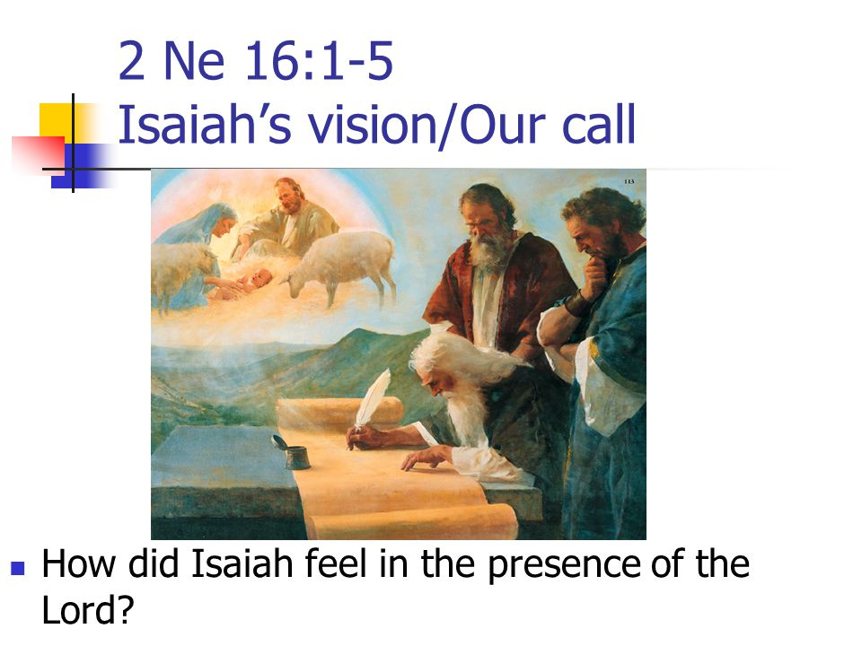 2 Ne 16:1-5 Isaiah's vision/Our call