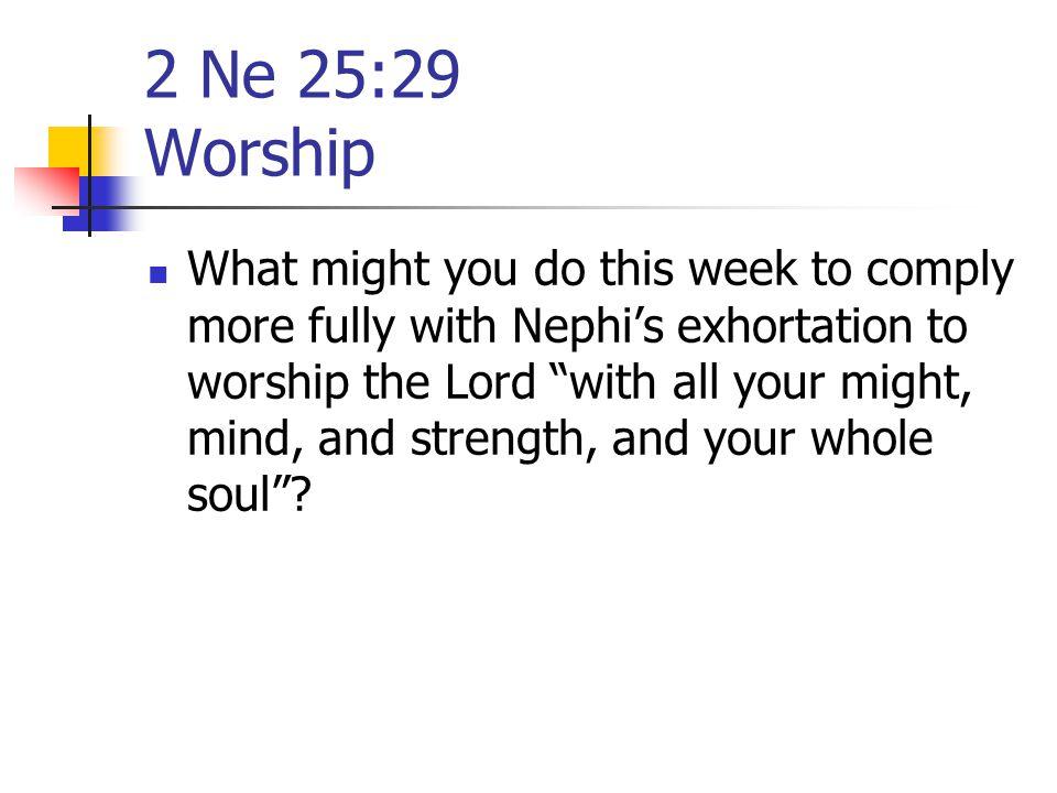 2 Ne 25:29 Worship