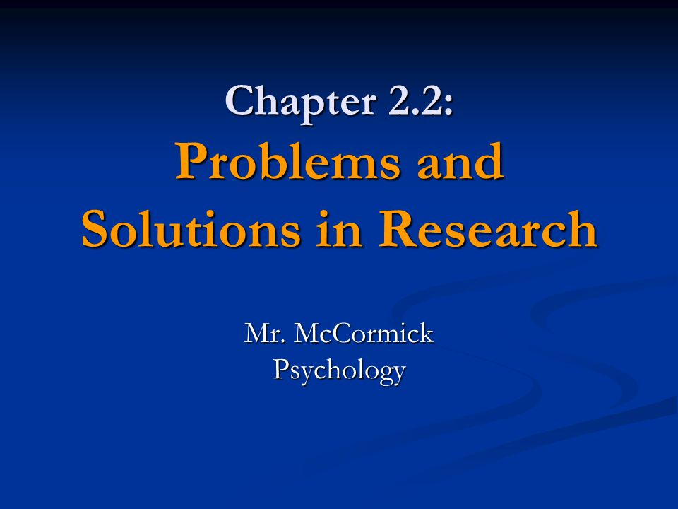 Chapter 2.2: Problems and Solutions in Research