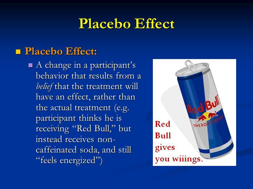 Placebo Effect Placebo Effect: